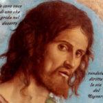 """III Domenica di Avvento - La grandezza di Giovanni: testimonia di essere un uomo """"decentrato"""", perché sa che al centro c'è il Cristo, del quale è solo il precursore che lui indica, rivela, invita, senza mai chiedere di guardare alla sua persona."""